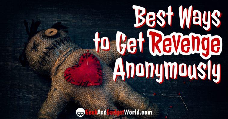 Anonymous ways to get revenge